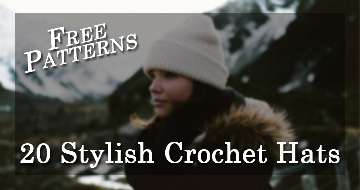 Stylish Free Crochet Hat Patterns
