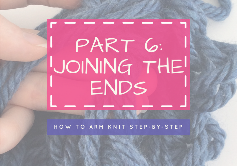 Arm Knitting Step By Step : How to arm knit step by part u joining the ends hapiness