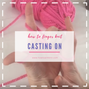 how to finger knit - casting on