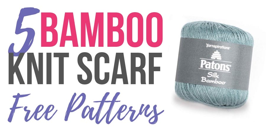 5 Free Knitting Scarf Patterns Using Bamboo Yarn Happiness Is Handmade