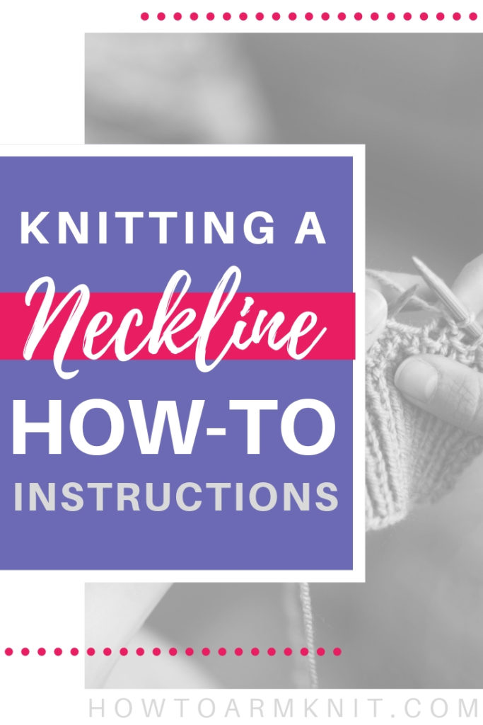 Knitting A Neckline How To Instructions